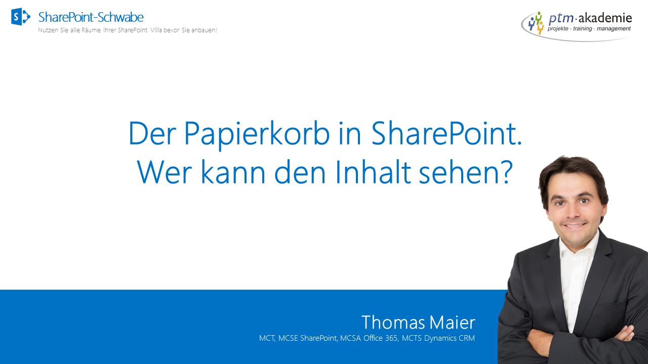 Der Papierkorb in SharePoint. Wer kann den Inhalt sehen?